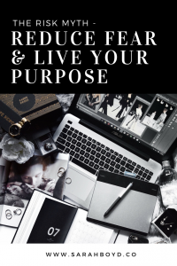 The risk myth - reduce fear & live your purpose
