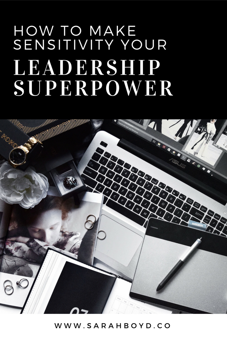 How to make sensitivity your leadership superpower